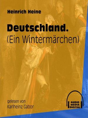 cover image of Deutschland.--Ein Wintermärchen