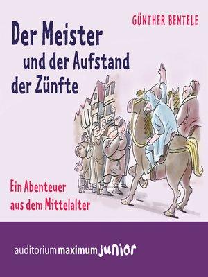 cover image of Der Meister und der Aufstand der Zünfte