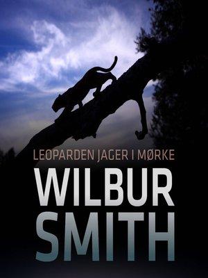cover image of Leoparden jager i mørke--Ballantyne-serien 4