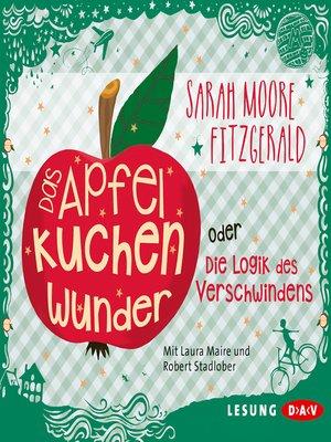 cover image of Das Apfelkuchenwunder oder die Logik des Verschwindens