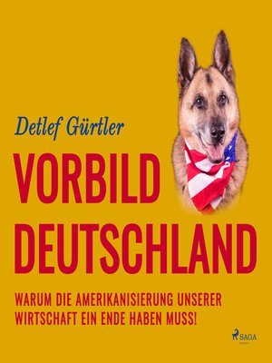 cover image of Vorbild Deutschland--Warum die Amerikanisierung unserer Wirtschaft ein Ende haben muss!
