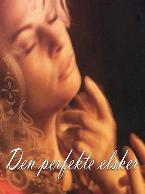 cover image of Den perfekte elsker