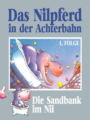 cover image of Das Nilpferd in der Achterbahn, Folge 1