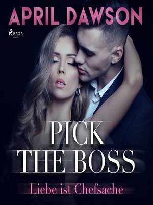 cover image of Pick the Boss--Liebe ist Chefsache--Boss-Reihe, Band 1