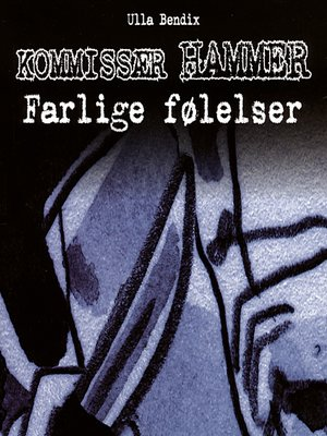 cover image of Farlige følelser--Kommissær Hammer