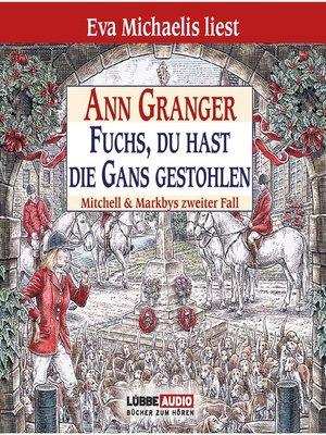 cover image of Fuchs, du hast die Gans gestohlen--Mitchell & Markbys zweiter Fall