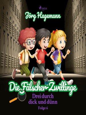 cover image of Drei durch dick und dünn, Folge 6