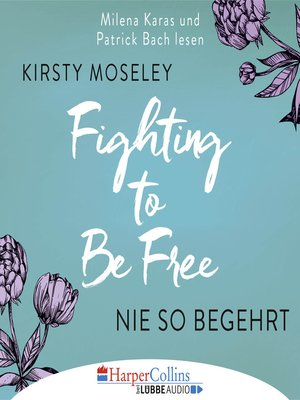 cover image of Fighting to Be Free--Nie so begehrt