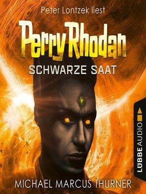 cover image of Schwarze Saat, Dunkelwelten--Perry Rhodan 1