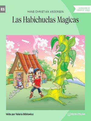 cover image of Las Habichuelas Magicas (Versión íntegra)