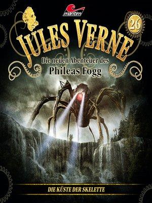 cover image of Jules Verne, Die neuen Abenteuer des Phileas Fogg, Folge 26