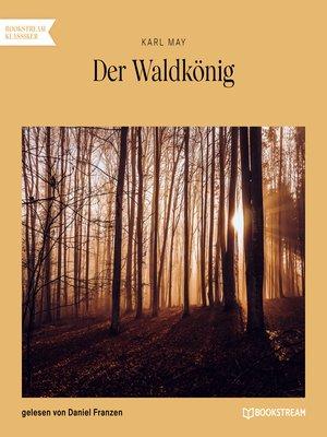 cover image of Der Waldkönig