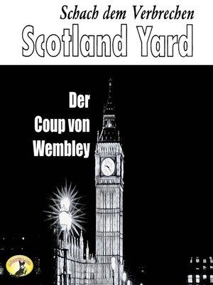 cover image of Scotland Yard, Schach dem Verbrechen, Folge 3
