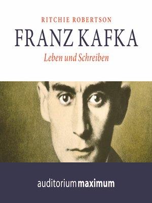 cover image of Franz Kafka--Leben und Schreiben