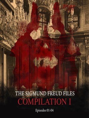 cover image of The Sigmund Freud Files, Compilation 1