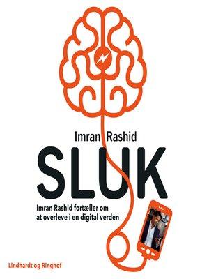 cover image of SLUK--Imran Rashid fortæller om at overleve i en digital verden--Saga Talks