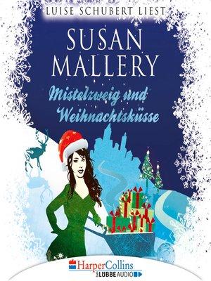 cover image of Mistelzweig und Weihnachtsküsse--Fool's Gold Novelle