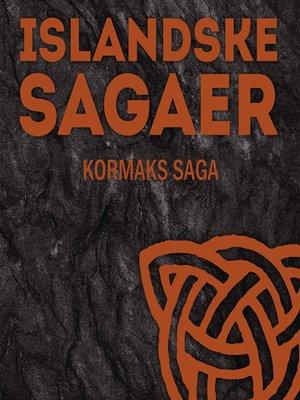 cover image of Kormaks saga--Islandske sagaer