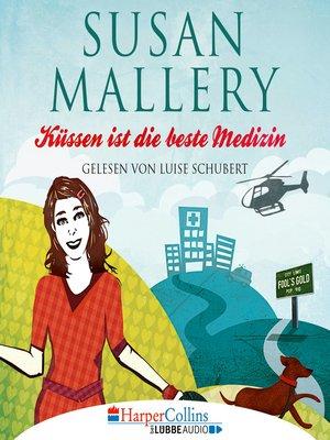 cover image of Küssen ist die beste Medizin--Fool's Gold, Teil 5