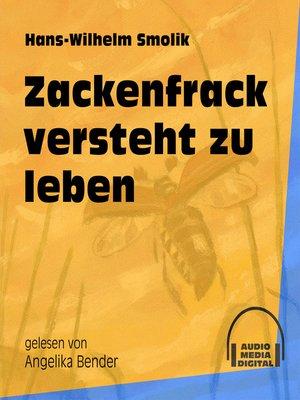 cover image of Zackenfrack versteht zu leben