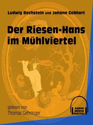cover image of Der Riesen-Hans im Mühlviertel