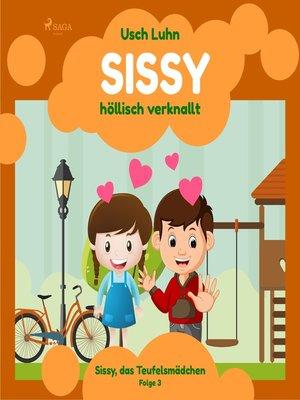 cover image of Sissy, das Teufelsmädchen, Folge 3