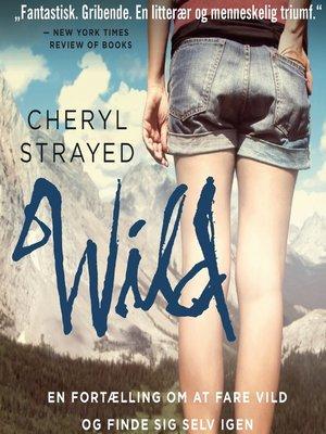 cover image of WILD--en fortaelling om at fare vild og finde sig selv igen