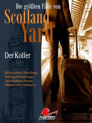 cover image of Die größten Fälle von Scotland Yard, Folge 47