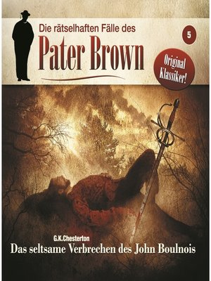 cover image of Die rätselhaften Fälle des Pater Brown, Folge 5