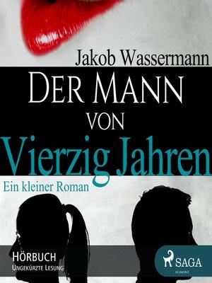 cover image of Der Mann von vierzig Jahren