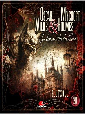 cover image of Oscar Wilde & Mycroft Holmes, Sonderermittler der Krone, Folge 20