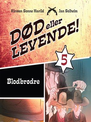 cover image of Død eller levende!, bind 5