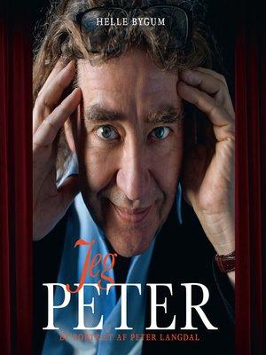 cover image of Jeg Peter--Et portraet af Peter Langdal