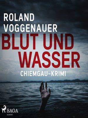 cover image of Blut und Wasser--Chiemgau-Krimi