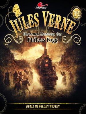 cover image of Jules Verne, Die neuen Abenteuer des Phileas Fogg, Folge 19