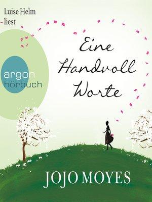 cover image of Eine Handvoll Worte (Autorisierte Lesefassung)