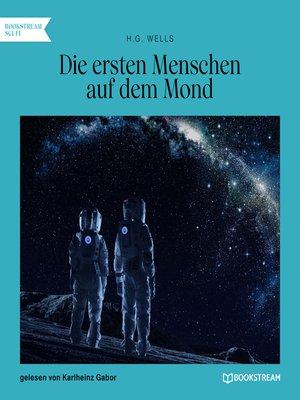 cover image of Die ersten Menschen auf dem Mond