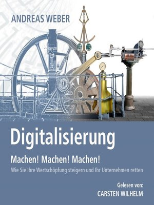 cover image of Digitalisierung, Machen! Machen! Machen!