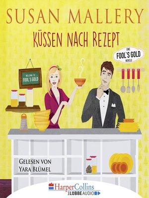 cover image of Küssen nach Rezept--Fool's Gold Novelle