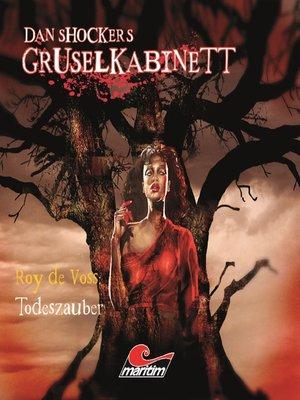 cover image of Dan Shockers Gruselkabinett, Todeszauber