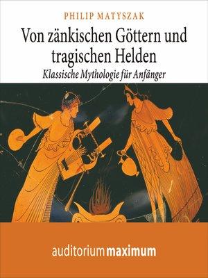 cover image of Von zänkischen Göttern und tragischen Helden