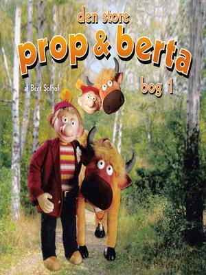 cover image of Den store Prop og Berta, bog 1