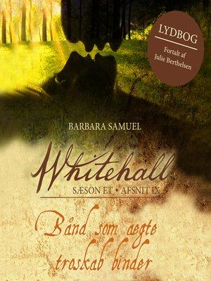cover image of Bånd som ægte troskab--Whitehall 9