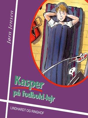 cover image of Kasper på fodboldlejr