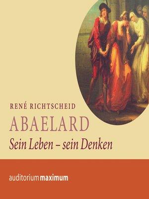 cover image of Abaelard--Sein Leben--sein Denken