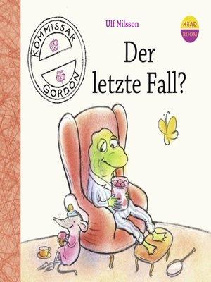 cover image of Der letzte Fall?--Kommissar Gordon