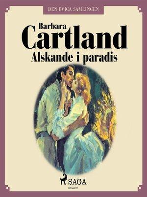 cover image of Älskande i paradis--Den eviga samlingen 40