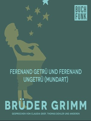 cover image of Ferenand getrü und Ferenand ungetrü (Mundart)
