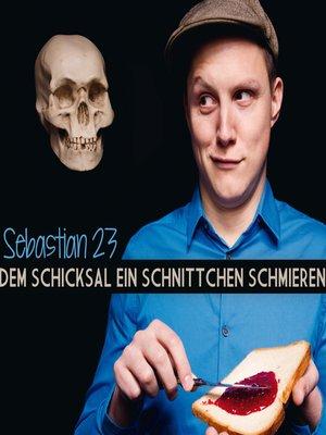 cover image of Dem Schicksal ein Schnittchen schmieren