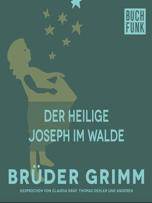 cover image of Der heilige Joseph im Walde